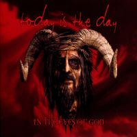 Today Is The Day - In The Eyes Of God: Remastered
