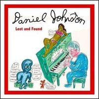 Daniel Johnston - Lost & Found
