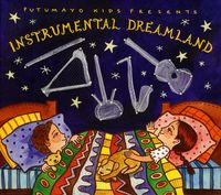 Putumayo Kids Presents - Instrumental Dreamland
