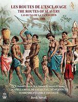 Jordi Savall - The Routes Of Slavery 1444-1888