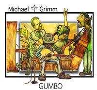 Michael Grimm - Gumbo