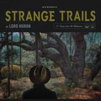 Lord Huron - Strange Trails [Import]