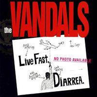 Vandals - Live Fast Diarrhea