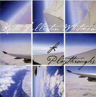Keith Fullerton Whitman - Playthroughs