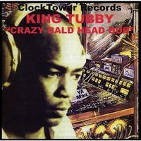 King Tubby - Crazy Bald Head Dub