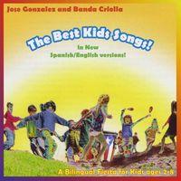 Jose Gonzalez & Banda Criolla - Best Kids Songs - Bilingual