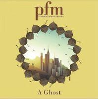 Premiata Forneria Marconi - Ghost