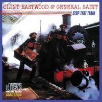 Clint Eastwood & General Saint - Stop That Train