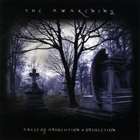 Awakening - Tales Of Absolution + Obsoletion