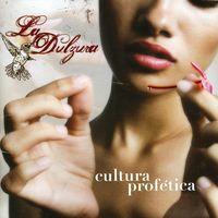 Cultura Profetica - La Dulzura [The Sweetness]