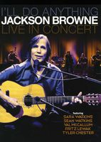Jackson Browne - I'll Do Anything Live in Concert