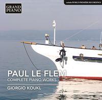 Giorgio Koukl - Le Flem: Complete Piano Works