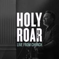 Chris Tomlin - Holy Roar Live: Live From Church (Live In Nashville, TN)