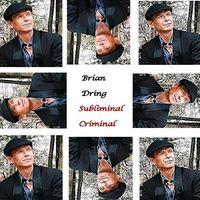 Brian Dring - Subliminal Criminal
