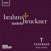 TENEBRAE - Brahms & Bruckner: Motets