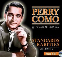 Perry Como - Standards & Rarities Vol. 2: If I Could Be with