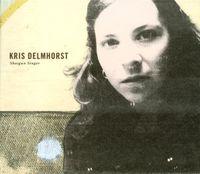 Kris Delmhorst - Shotgun Singer