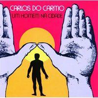 Carlos Do Carmo - Um Homem Na Cidade