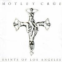Motley Crue - Saints of Los Angeles