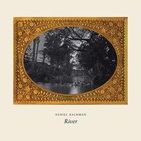 Daniel Bachman - River