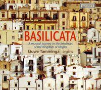 Tamminga - Organ Recital: Tamminga, Liuwe - Leo, L. / Storace, B. / Greco, G. / Frescobaldi, G.a. / Vecchiotti, L. / Lambardi, F. / Macque,