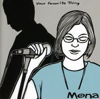 Mona - Your Favorite Thing