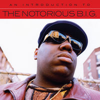 The Notorious B.I.G. - An Introduction To