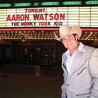 Aaron Watson - The Honky Tonk Kid