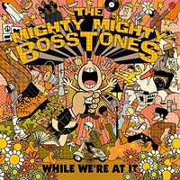 The Mighty Mighty Bosstones - While We're At It [LP]