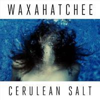 Waxahatchee - Cerulean Salt (Uk)