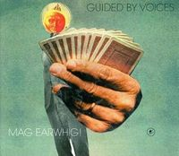 Guided By Voices - Mag Earwhig! [LP]