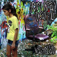 Henry Gray - Wasteland EP