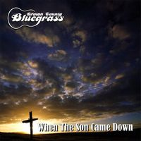 Brown County Bluegrass - When The Son Came Down