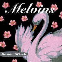 Melvins - Stoner Witch (Gate) [180 Gram]