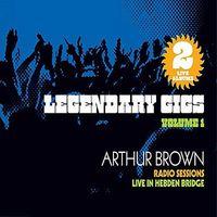 Arthur Brown - Legendary Gigs Vol 1