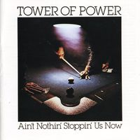 Tower Of Power - Ain't Nothin Stoppin Us Now