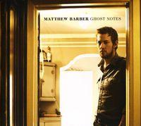 Matthew Barber - Ghost Notes [Digipak]