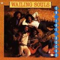 Wailing Souls - On The Rocks (Ger)