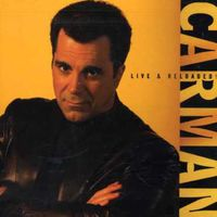 Carman - Live And Reloaded