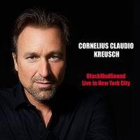 Cornelius Kreusch Claudio - Black Mud Sound: Live In New York City