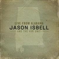 Jason Isbell And The 400 Unit - Live From Alabama [LP]