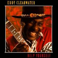 Eddy Clearwater - Help Yourself