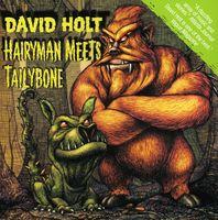 David Holt - Hairyman Meets Tailybone