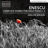 Enescu / De Solaun - Enescu: Complete Piano Music 3