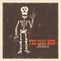 The Coal Men - Skeletons