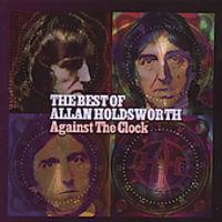 Allan Holdsworth - Against the Clock-Best of Allan Holdsworth