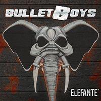 Bulletboys - Elefante