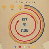 Spiral Stairs - We Wanna Be Hyp-No-Tized [LP]