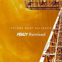 Future Beat Alliance - Fba21 Remixed