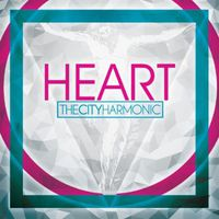 City Harmonic - Heart